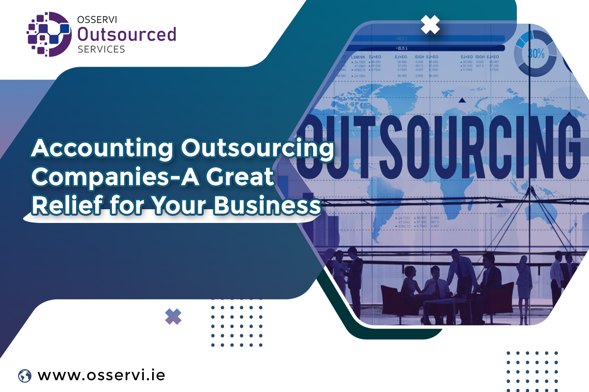 Accounting Outsourcing Companies-A Great Relief for Your Business