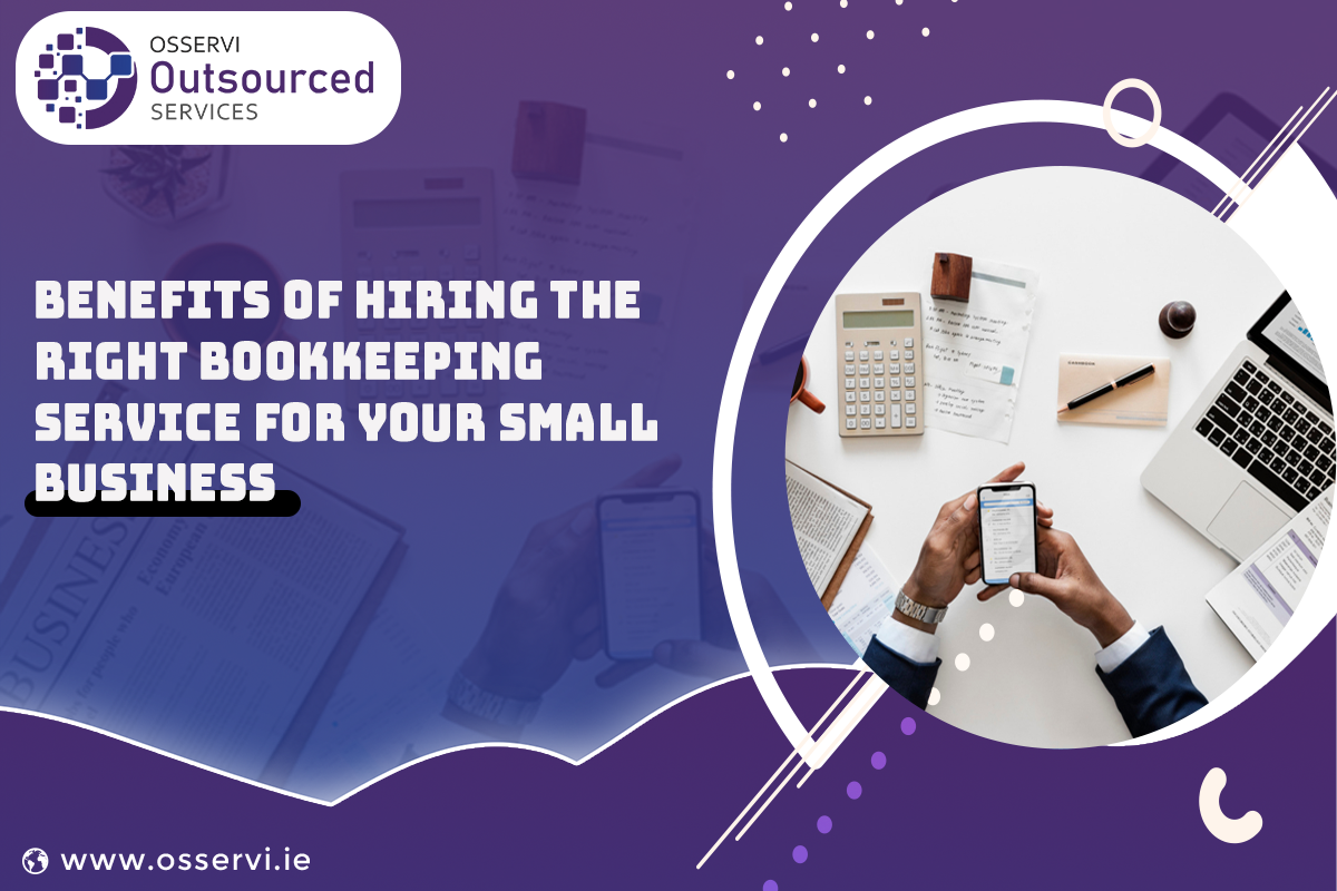 Benefits of Hiring The Right Bookkeeping Service for Your Small Business