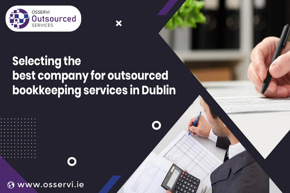 Selecting the best company for outsourced bookkeeping services in Dublin