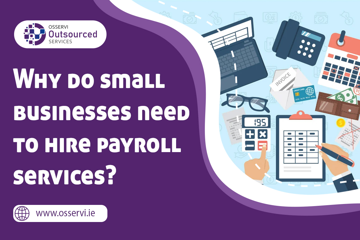 Why do Small Businesses Need to Hire Payroll Services